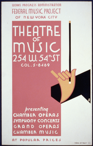 Works Progress Administration Federal Music Project Of New York City Theatre Of Music Presenting Chamber Operas, Symphony Concerts, Grand Operas, [and] Chamber Music At Popular Prices. Image