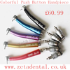 Colorful Push Button Handpiece At Zetadental Co Uk Image
