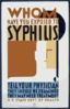 Whom Have You Exposed To Syphilis Tell Your Physician : They Should Be Examined : They May Need Treatment. Clip Art