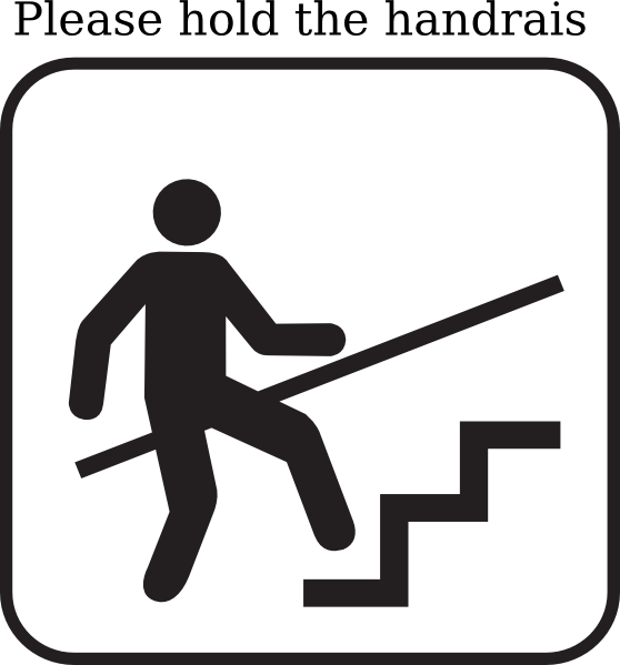 Please Hold On To The Handrail When Go Upstairs And ...
