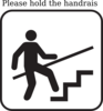 Please Hold On To The Handrail When Go Upstairs And Downstairs. Clip Art