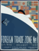 Foreign Trade Zone No. 1 Staten Island, City Of New York, Opened February 1, 1937 / M. Weitzman. Clip Art