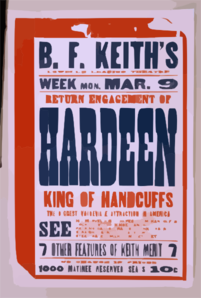 Return Engagement Of Hardeen, King Of Handcuffs The Biggest Vaudeville Attraction In America. Clip Art