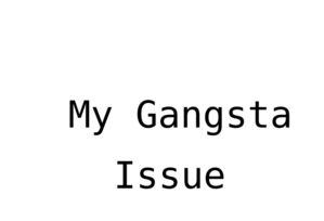 My Gangsta Issue Clip Art