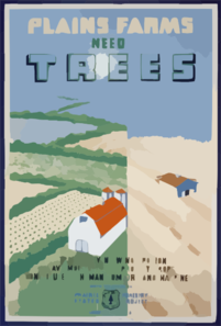 Plains Farms Need Trees Trees Prevent Wind Erosion, Save Moisture ... Protect Crops, Contribute To Human Comfort And Happiness / J. Dusek. Clip Art