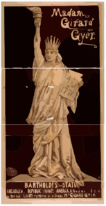 Madam Girard Gyer [as] Bartholdi S Statue Presented By The Republic Of France To America : A New Sensation, Original By This Lady : Liberty Represented By The Original Mme. Girard Gyer. Clip Art