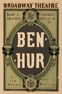 Klaw & Erlanger S Stupendous Production Of Ben-hur By Lew Wallace ; Dramatized By Wm. Young, Esq. Clip Art