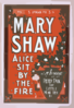 Ernest Shipman Presents Mary Shaw In Alice Sit By The Fire By J.m. Barrie, Author Of Peter Pan, The Little Minister, Etc. Clip Art