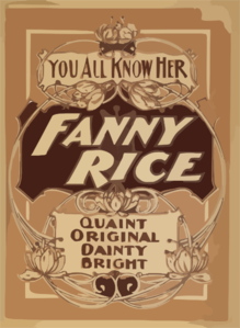 You All Know Her, Fanny Rice Quaint, Original, Dainty, Bright.  Clip Art