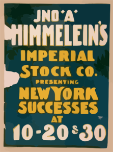 Jno. A. Himmelein S Imperial Stock Co. Presenting New York Successes At 10-20 & 30 Clip Art