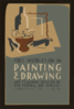 Free Instruction In Painting & Drawing Art Teaching Division Of The Federal Art Project, Works Progress Administration. Clip Art