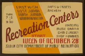 East High, West Junior, North Junior, Woodrow Wilson Recreation Centers Arts & Crafts, Archery, Dancing, Music, Drama, Gym Classes, Shop Hobbies / Poster By Iowa Art Program Wpa. Clip Art