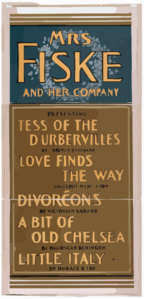 Mrs. Fiske And Her Company Presenting Tess Of The D Urbervilles By Lorimer Stoddard, Love Finds The Way By Marguerite Merington, Divorcons By Victorien Sardou, A Bit Of Old Chelsea By Mrs. Oscar Beringer, Little Italy By Horace B. Fry Clip Art