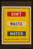 Don T Waste Water  / Penna Art Wpa. Clip Art