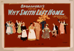 Broadhurst S Latest Farce, Why Smith Left Home By George H. Broadhurst, Author Of What Happened To Jones, The Wrong Mr. Wright. Clip Art