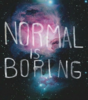Normal Is Boring Clip Art