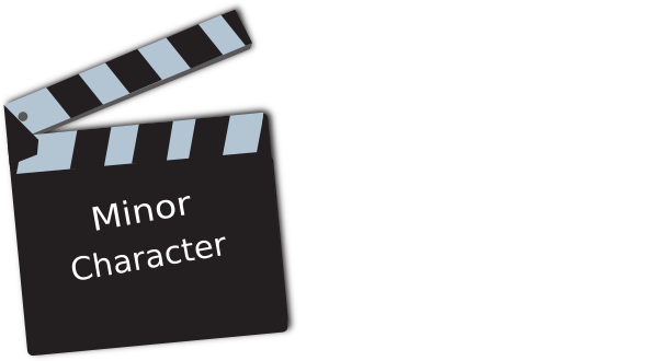 it is the minor characters who Minor characters play a very minor role – ie appear for a short time, are mentioned by someone, or just have a few lines – and as a result not much is known.
