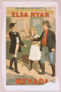 Miller & Hogarty Present America S Daintiest Comedy Queen, Elsa Ryan In The Stirring Comedy Drama Of Western Life, Nevada By Fred. [dar]cy.  Clip Art