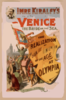 Imre Kiralfy S Grand Romantic Spectacle, Venice, The Bride Of The Sea The Realization Of The Greatest Conception Of The Age At Olympia. Clip Art