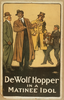 De Wolf Hopper In A Matinee Idol Image
