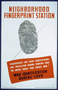 Neighborhood Fingerprint Station Fingerprints Are Your Identification And Protection During Wartime - Have The Entire Family Take Theirs Now! : War Identification Bureau - Cdvo / Designed By Advertising Mobilization Committee. Image