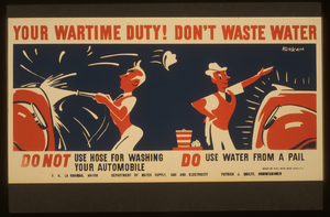 Your Wartime Duty! Don T Waste Water Do Not Use Hose For Washing Your Automobile.  Do Use Water From A Pail / Kerkam. Image