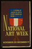 National Art Week, November 25th - December 1st A Work Of American Art In Every American Home. Image