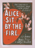 The Greatest London And New York Success, Alice Sit By The Fire By J.m. Barrie, Author Of Peter Pan, The Little Minister, Etc., Etc. Clip Art