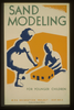 Sand Modeling For Younger Children--wpa Recreation Project, Dist. No. 2  / Beard. Image