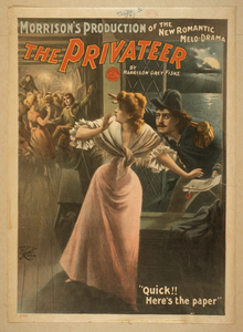 Morrison S Production Of The New Romantic Melo-drama, The Privateer By Harrison Grey Fiske. Image