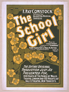 F. Ray Comstock Offers The Delightful Musical Success, The School Girl Music By Leslie Stuart, Composer Of  Florodora  ; Book By Henry Hamilton, Author Of  The Duchess Of Dantzig  & Paul M. Potter, Author Of  Trilby.  Image