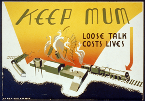 Keep Mum Loose Talk Costs Lives. Image