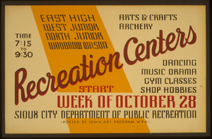 East High, West Junior, North Junior, Woodrow Wilson Recreation Centers Arts & Crafts, Archery, Dancing, Music, Drama, Gym Classes, Shop Hobbies / Poster By Iowa Art Program Wpa. Image