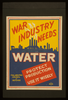 War Industry Needs Water Protect Production : Use It Wisely. Image
