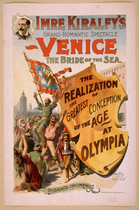 Imre Kiralfy S Grand Romantic Spectacle, Venice, The Bride Of The Sea The Realization Of The Greatest Conception Of The Age At Olympia. Image