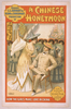 Messrs. S.s. Shubert & Nixon & Zimmerman S Production Of A Chinese Honeymoon By George Dance & Howard Talbot. Image