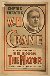 Wm. H. Crane Presenting A Farcical Comedy, His Honor The Mayor By Charles Henry Meltzer & A.e. Lancaster. Image