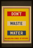 Don T Waste Water  / Penna Art Wpa. Image
