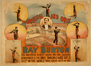 The Original And Only, Ray Burton The Greatest & Most Novel Mid-air Juggler & Balancer & The Only Swinging Wire Rifle Shot In The World : Three Great Acts In One. Image