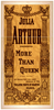 Julia Arthur Presents More Than Queen By émile Bergerat : As Produced All Last Season At The Theatre Porte St-martin, Paris. Image