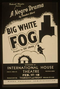 Federal Theatre Presents  Big White Fog  A Negro Drama By Theodore Ward, Staged By Kay Ewing. Image
