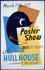 Poster Show--at The Hull House ... In Benedict Art Gallery Image