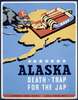 Alaska - Death-trap For The Jap  / Grigware. Image