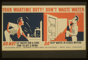 Your Wartime Duty! Don T Waste Water Do Not Let Water Run A Long Time To Get A Drink : Do Keep Water In Icebox Instead / Kerkam. Image