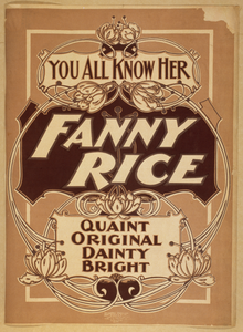 You All Know Her, Fanny Rice Quaint, Original, Dainty, Bright.  Image