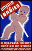 Unfair To Babies A Helpless Infant Can T Go On Strike : It Depends On Your Care. Image