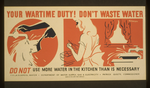 Your Wartime Duty! Don T Waste Water Do Not Use More Water In The Kitchen Than Is Necessary / Kerkam. Image