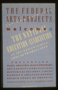 The Federal Arts Projects For New York City Welcome The National Education Association Of The United States Presenting Plays, Concerts, Radio Programs, Art Exhibits, Publications, Historical Records, Circus, Gilbert & Sullivan Operas, Guided Tours Of Projects : For Details Inquire At Nea Information Booths. Image