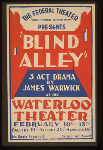 The Federal Theater, Works Progress Administration Presents  Blind Alley,  3 Act Drama By James Warwick At The Waterloo Theater. Image