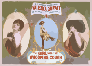A.h. Woods Presents Valeska Suratt In The Swift, Smart & Saucy Play, The Girl With The Whooping Cough The Latest Paris Sensation : By Stanislaus Stange. Clip Art
